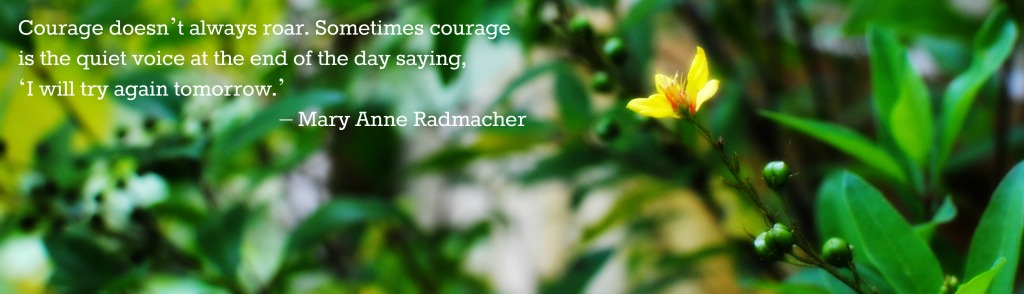 courage quote- yellow flower