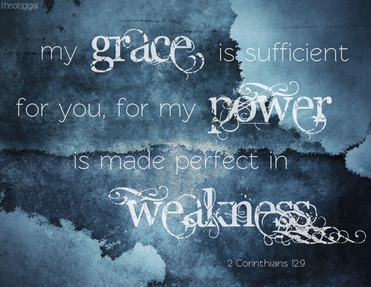 Strength Quotes From The Bible Quotes God's Power Made Perfect In Weakness 2 Corinthians 128