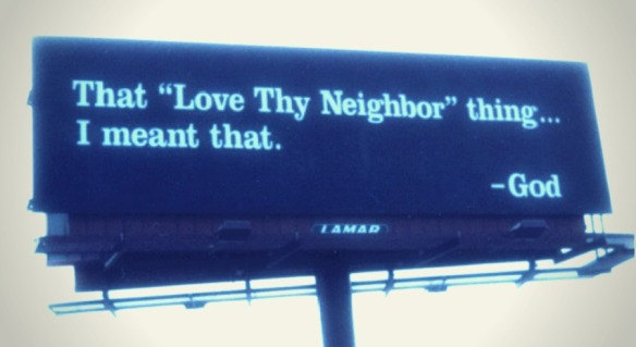 love your neighbor sign god