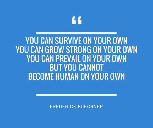 You can survive on your own
