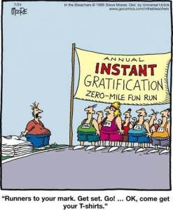 instant gratification cartoon