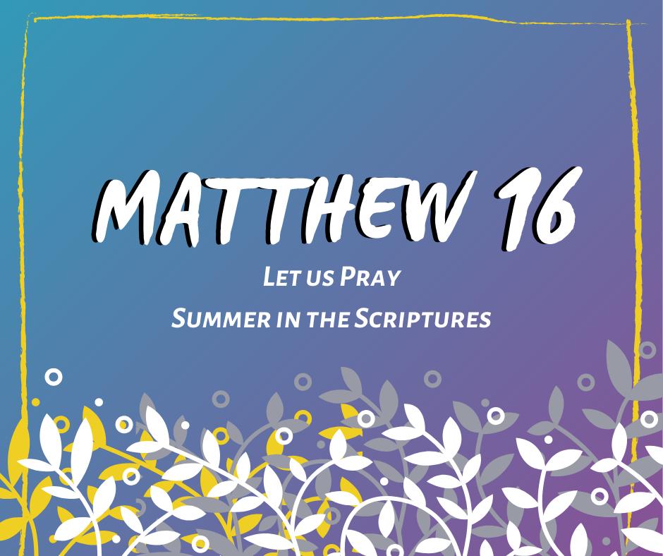 Summer in the Scriptures (16)